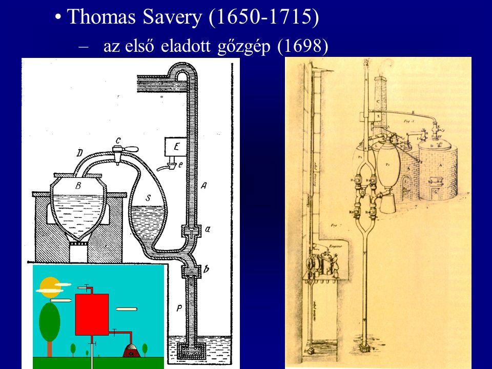 Thomas Savery (1650-1715) –az első eladott gőzgép (1698)