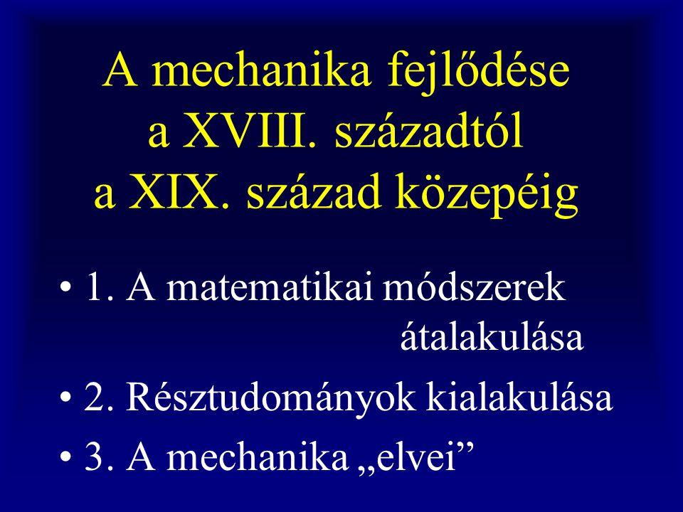 A mechanika fejlődése a XVIII.századtól a XIX. század közepéig 1.