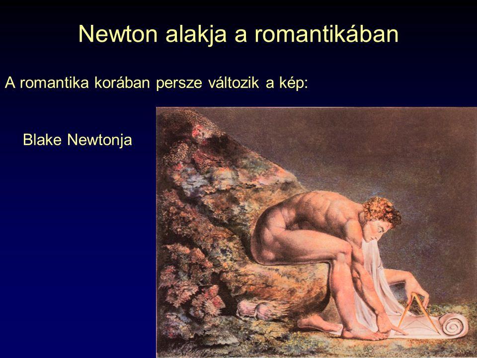 Newton alakja a romantikában A romantika korában persze változik a kép: Blake Newtonja