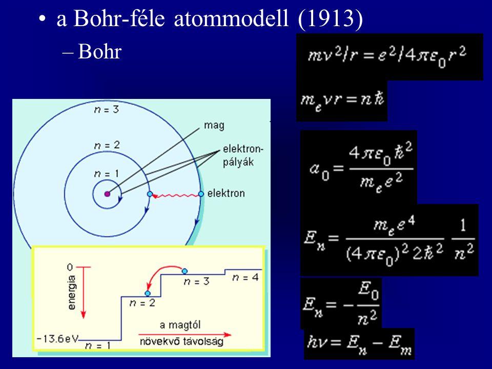 a Bohr-féle atommodell (1913) –Bohr