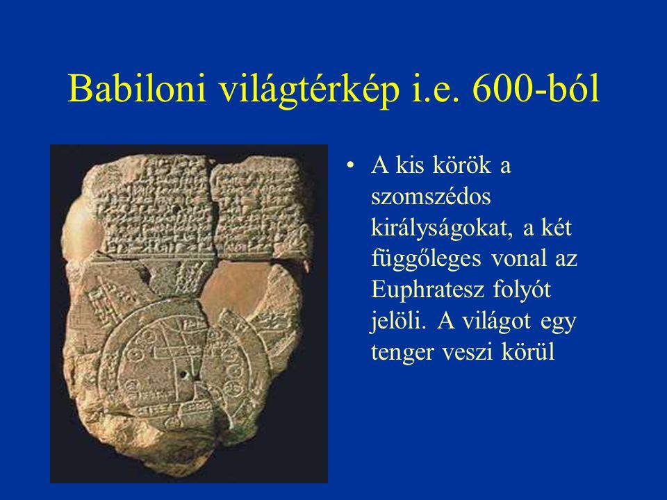 Babiloni világtérkép i.e. 600-ból A kis körök a szomszédos királyságokat, a két függőleges vonal az Euphratesz folyót jelöli. A világot egy tenger ves