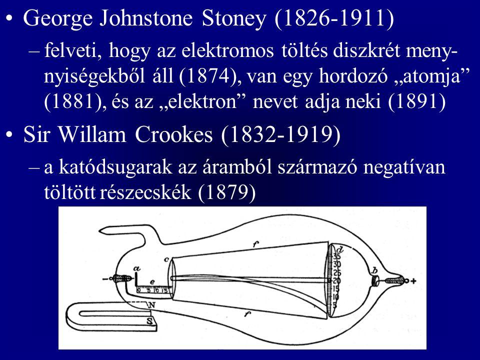 """George Johnstone Stoney (1826-1911) –felveti, hogy az elektromos töltés diszkrét meny- nyiségekből áll (1874), van egy hordozó """"atomja"""" (1881), és az"""