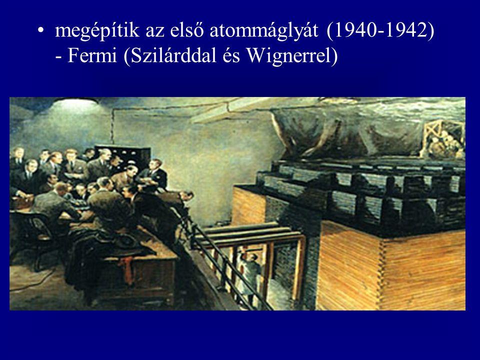 megépítik az első atommáglyát (1940-1942) - Fermi (Szilárddal és Wignerrel)