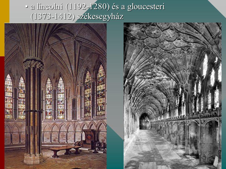 a lincolni (1192-1280) és a gloucesteri (1373-1412) székesegyháza lincolni (1192-1280) és a gloucesteri (1373-1412) székesegyház