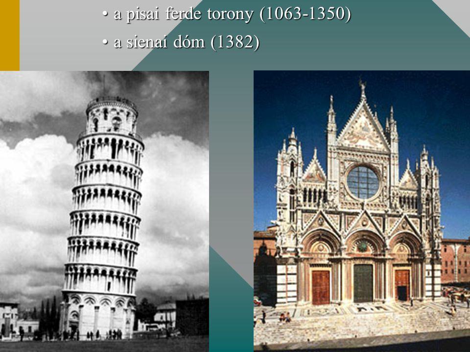a pisai ferde torony (1063-1350)a pisai ferde torony (1063-1350) a sienai dóm (1382)a sienai dóm (1382)