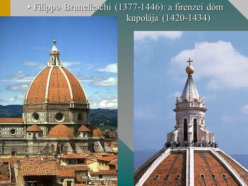 Filippo Brunelleschi (1377-1446): a firenzei dóm kupolája (1420-1434)Filippo Brunelleschi (1377-1446): a firenzei dóm kupolája (1420-1434)