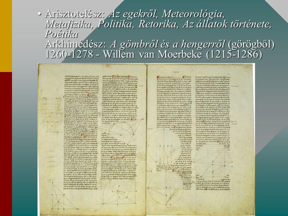 Arisztotelész: Az egekről, Meteorológia, Metafizika, Politika, Retorika, Az állatok története, Poétika Arkhimédész: A gömbről és a hengerről (görögből