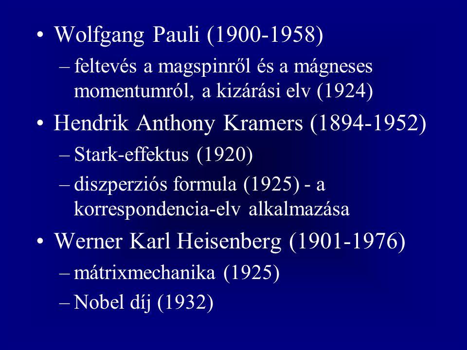 Wolfgang Pauli (1900-1958) –feltevés a magspinről és a mágneses momentumról, a kizárási elv (1924) Hendrik Anthony Kramers (1894-1952) –Stark-effektus (1920) –diszperziós formula (1925) - a korrespondencia-elv alkalmazása Werner Karl Heisenberg (1901-1976) –mátrixmechanika (1925) –Nobel díj (1932)