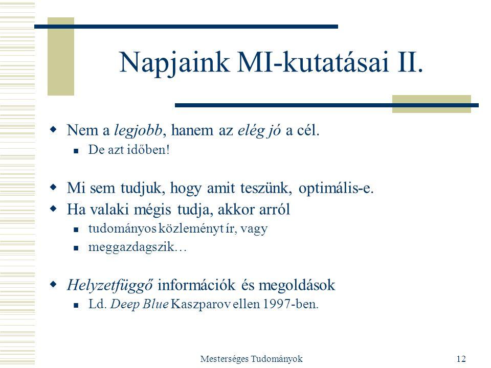 Mesterséges Tudományok12 Napjaink MI-kutatásai II.
