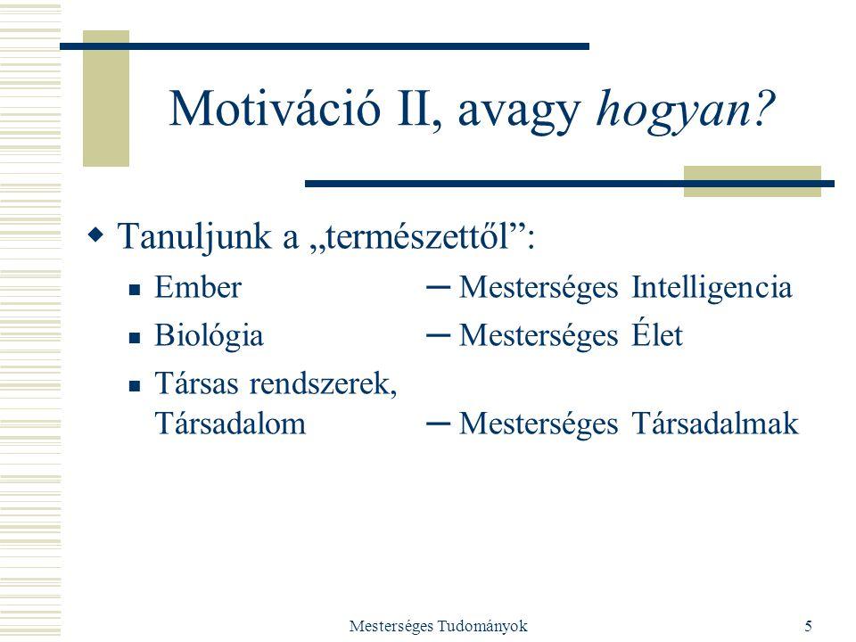 Mesterséges Tudományok5 Motiváció II, avagy hogyan.
