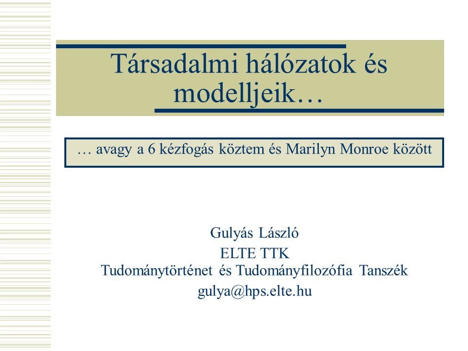 2006.április 26 Kelet Népe Szobaszeminárium22 Kumar et al.
