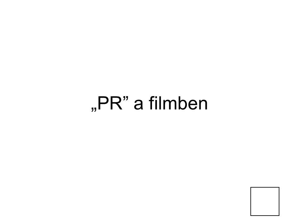 """PR"" a filmben"