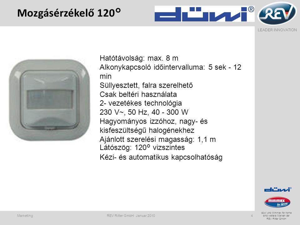 LEADER INNOVATION düwi und Minimax for home sind weitere Marken der REV Ritter GmbH Mogzgásérzékelő 200 ° Marketing REV Ritter GmbH Januar 20105 Hatótávolság: max.