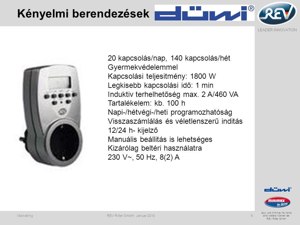 LEADER INNOVATION düwi und Minimax for home sind weitere Marken der REV Ritter GmbH Kényelmi berendezések Marketing REV Ritter GmbH Januar 20106 20 kapcsolás/nap, 140 kapcsolás/hét Gyermekvédelemmel Kapcsolási teljesitmény: 1800 W Legkisebb kapcsolási idő: 1 min Induktiv terhelhetőség max.