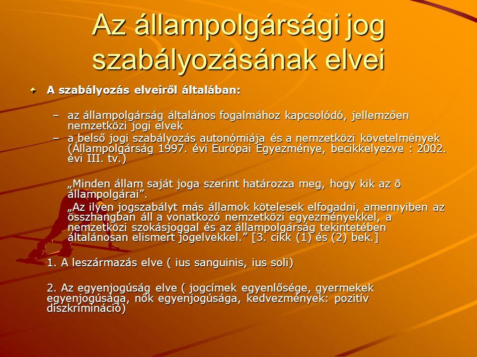 Kettős vagy többes állampolgárság A kettős vagy többes állampolgárság fogalma A kettős vagy többes állampolgárság keletkezése A kettős vagy többes állampolgárság megítélése (tiltás, elfogadás, támogatás, tudomásul vétel ) –Kettős vagy többes állampolgárság a nemzetközi jogban –Kettős vagy többes állampolgárság a magyar állampolgársági jogban (megengedő Nyugaton élőknek, tilalom a szocialista országokban élőknek) A HATÁRON TÚLI MAGYAROK ÁLLAMPOLGÁRSÁGA VISSZAÁLLÍTÁSÁNAK SZAKASZAI: 1.