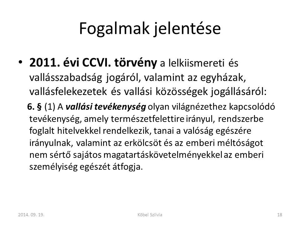Fogalmak jelentése 2011.évi CCVI.