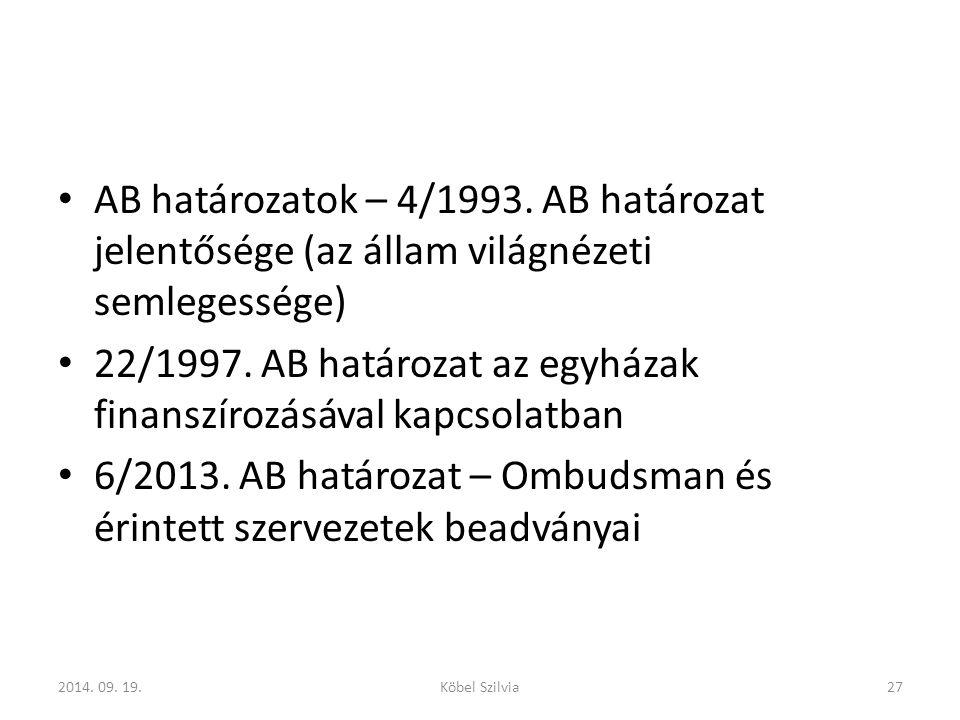 AB határozatok – 4/1993.AB határozat jelentősége (az állam világnézeti semlegessége) 22/1997.