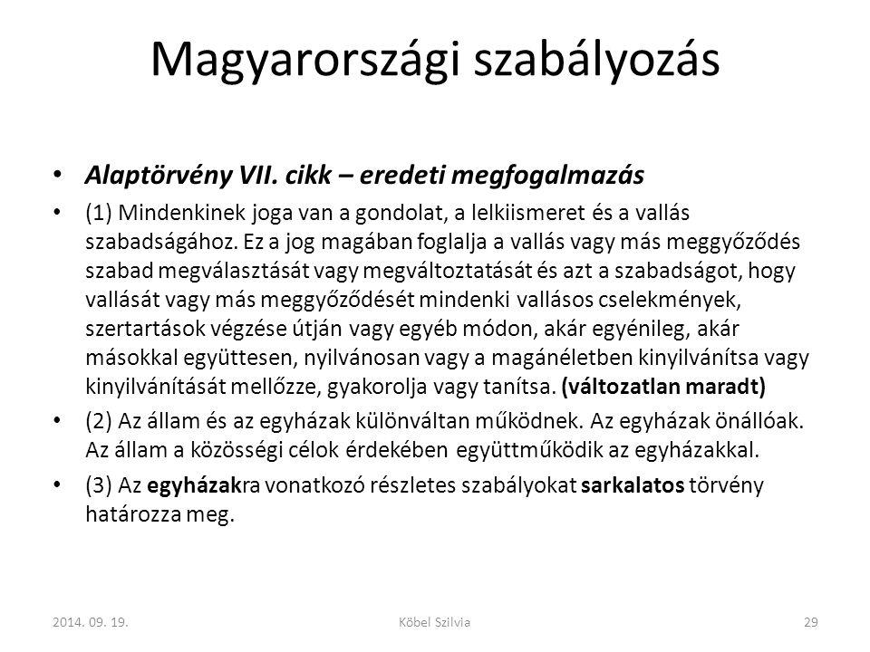 Magyarországi szabályozás Alaptörvény VII.