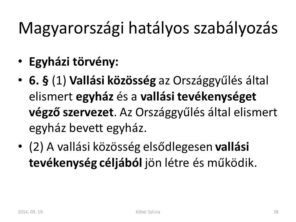 Magyarországi hatályos szabályozás Egyházi törvény: 6.