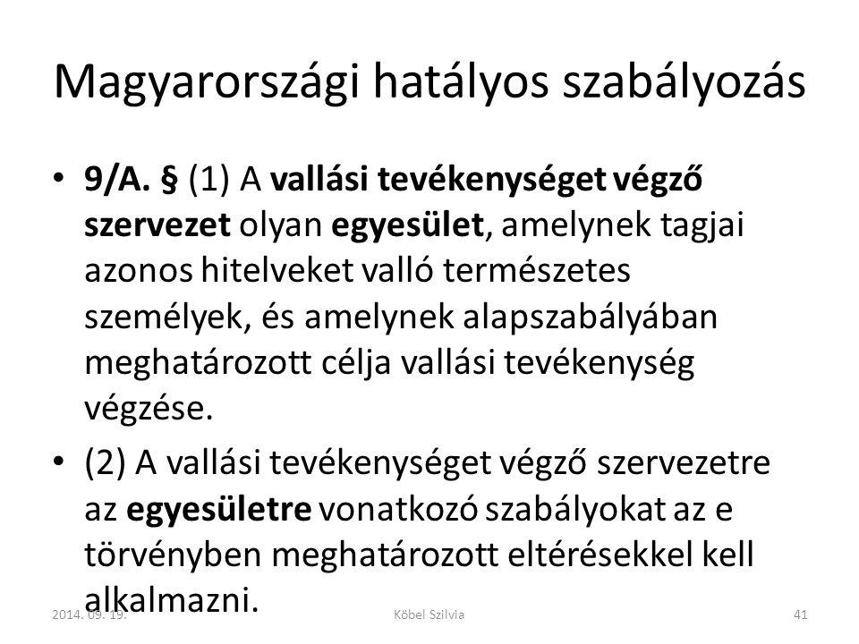 Magyarországi hatályos szabályozás 9/A.