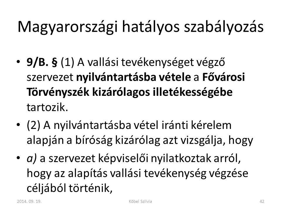 Magyarországi hatályos szabályozás 9/B.