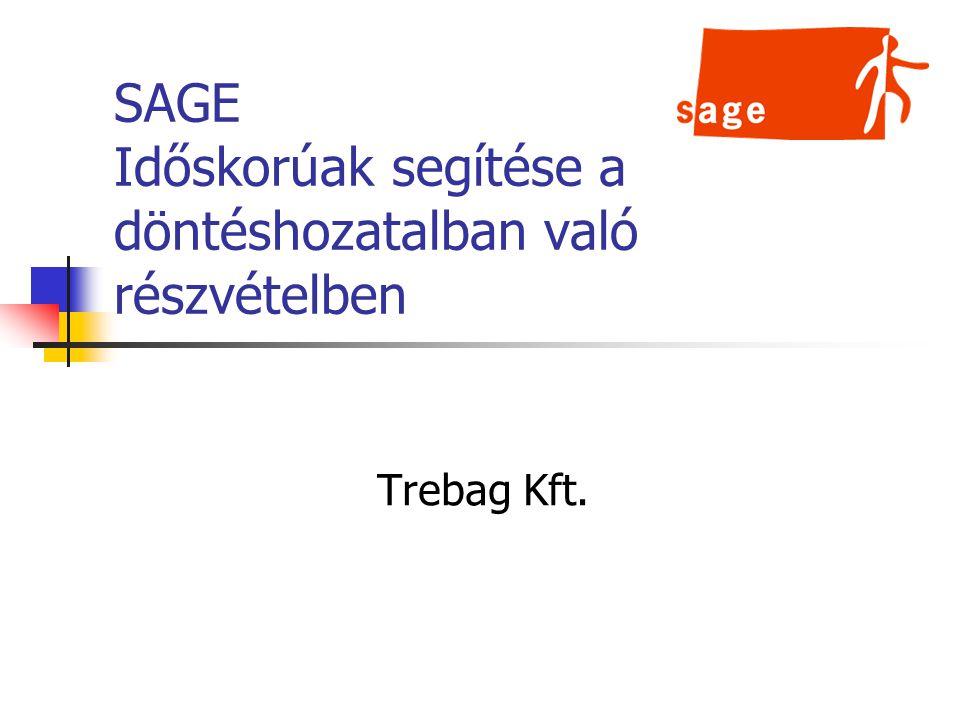 SAGE Időskorúak segítése a döntéshozatalban való részvételben Trebag Kft.