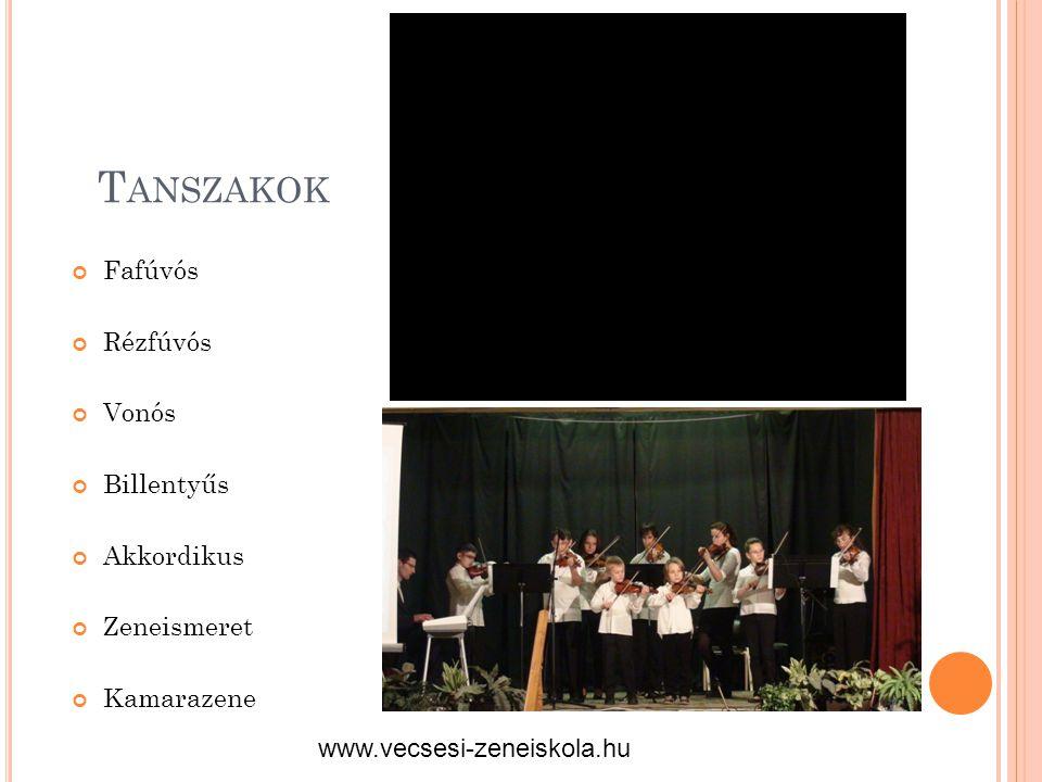 T ANSZAKOK Fafúvós Rézfúvós Vonós Billentyűs Akkordikus Zeneismeret Kamarazene www.vecsesi-zeneiskola.hu