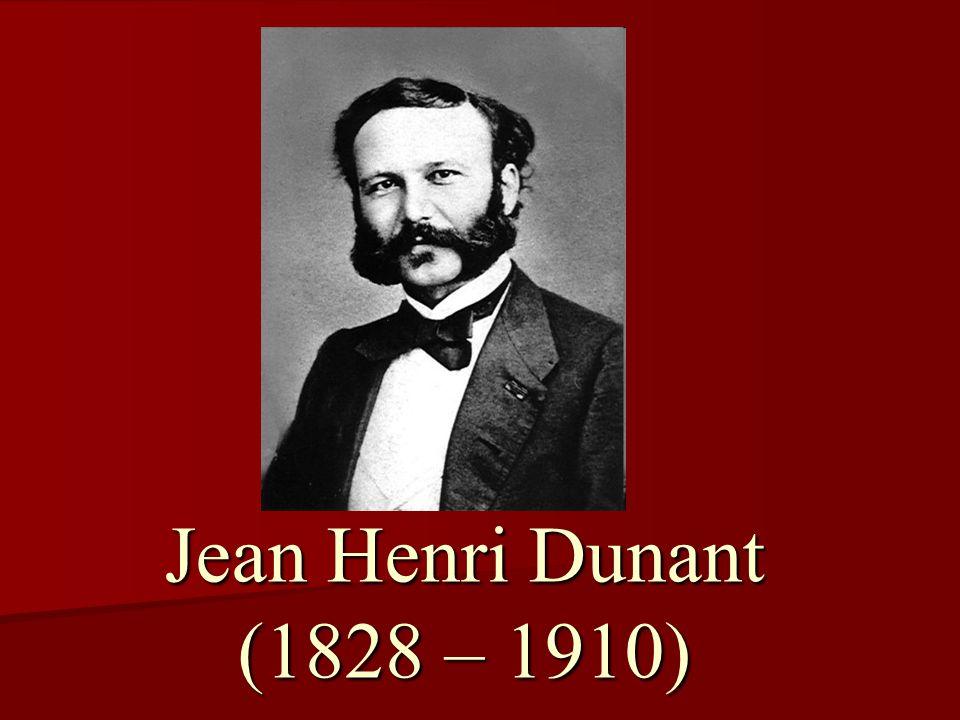 Jean Henri Dunant (1828 – 1910)
