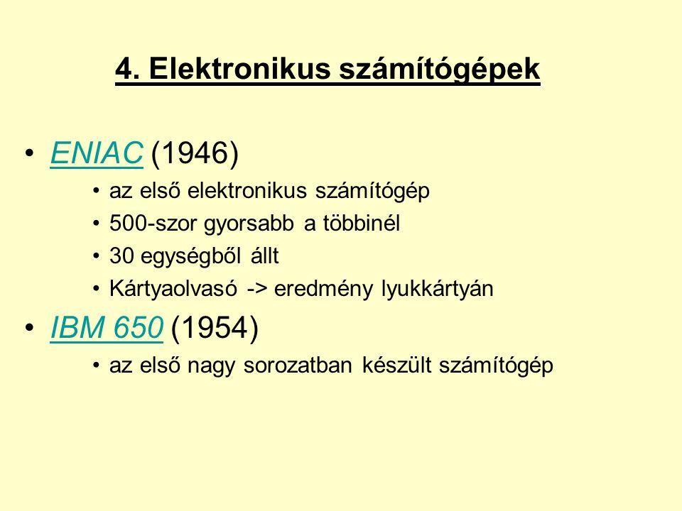 ENIAC (1946)ENIAC az első elektronikus számítógép 500-szor gyorsabb a többinél 30 egységből állt Kártyaolvasó -> eredmény lyukkártyán IBM 650 (1954)IB