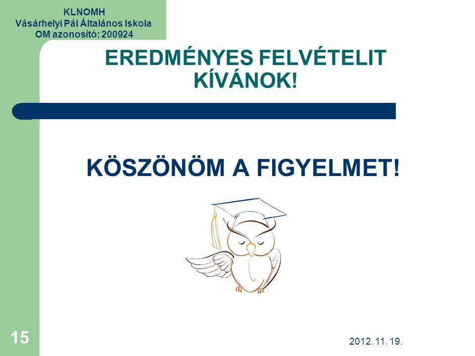 KLNOMH Vásárhelyi Pál Általános Iskola OM azonosító: 200924 EREDMÉNYES FELVÉTELIT KÍVÁNOK.