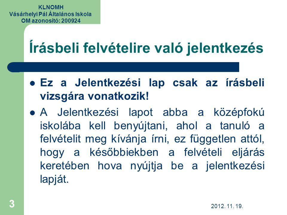 KLNOMH Vásárhelyi Pál Általános Iskola OM azonosító: 200924 Az írásbeli vizsga Időpontja 9.