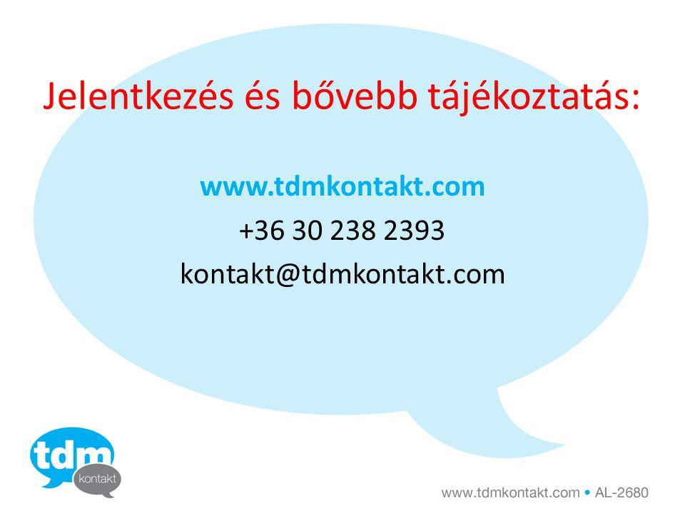 Jelentkezés és bővebb tájékoztatás: www.tdmkontakt.com +36 30 238 2393 kontakt@tdmkontakt.com