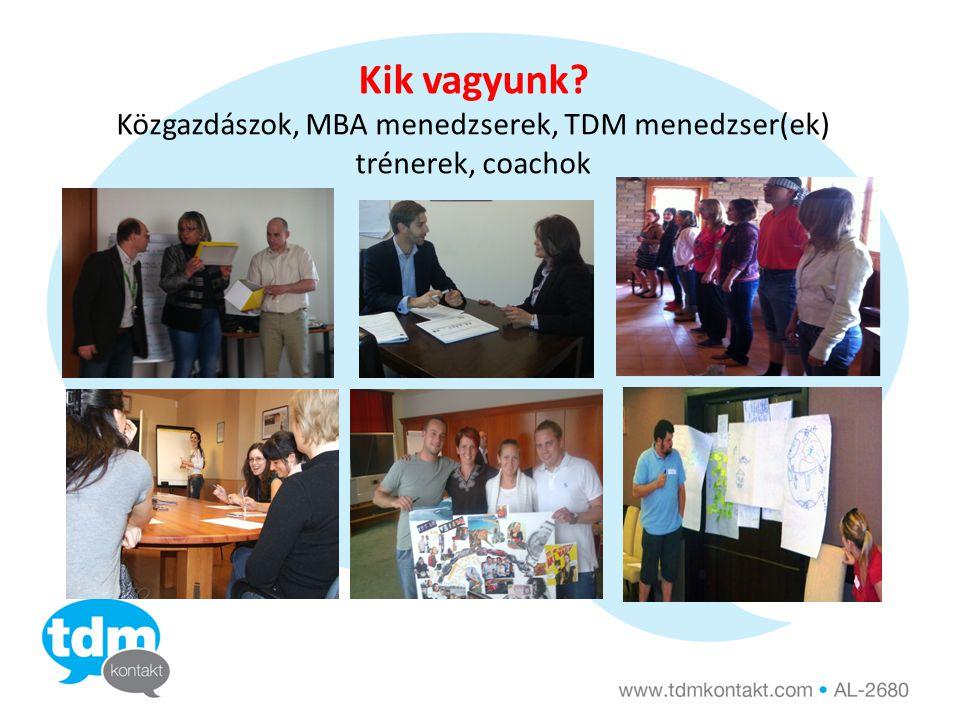 Kik vagyunk? Közgazdászok, MBA menedzserek, TDM menedzser(ek) trénerek, coachok