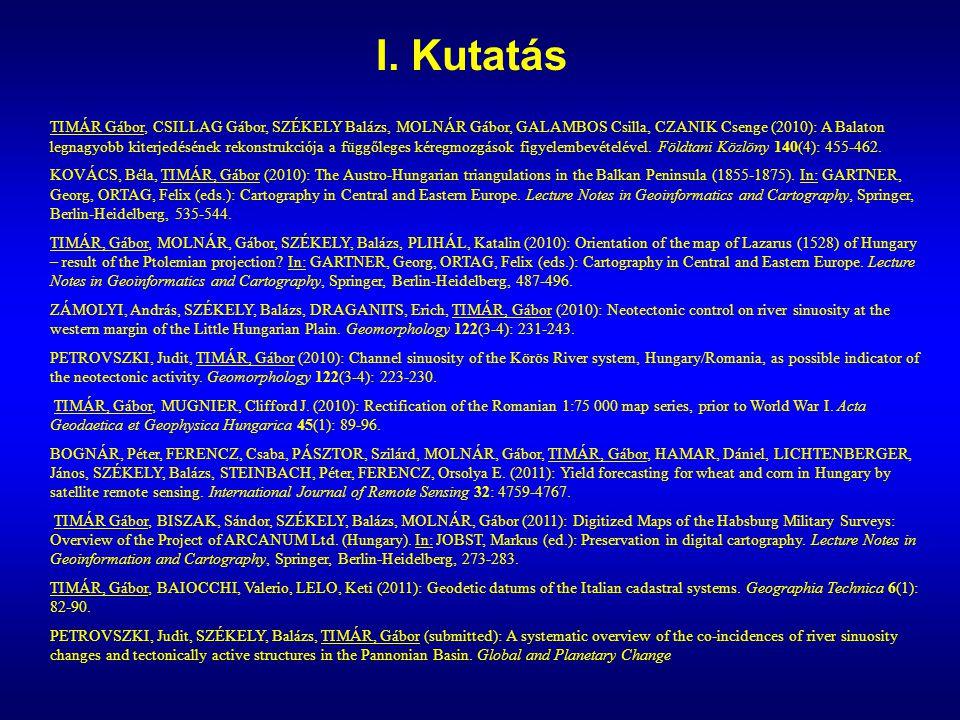I. Kutatás TIMÁR Gábor, CSILLAG Gábor, SZÉKELY Balázs, MOLNÁR Gábor, GALAMBOS Csilla, CZANIK Csenge (2010): A Balaton legnagyobb kiterjedésének rekons