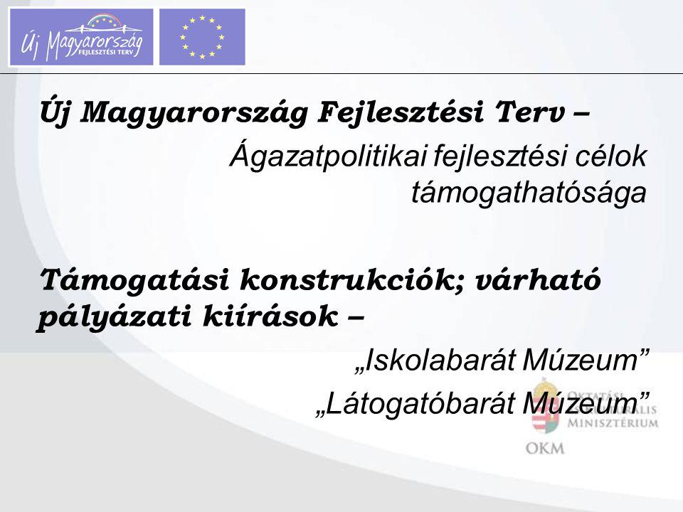 """Új Magyarország Fejlesztési Terv – Ágazatpolitikai fejlesztési célok támogathatósága Támogatási konstrukciók; várható pályázati kiírások – """"Iskolabará"""
