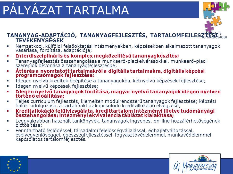 TÁMOP-4.1.2- 08/1/A-2009-0030 PÁLYÁZAT TARTALMA TANANYAG-ADAPTÁCIÓ, TANANYAGFEJLESZTÉS, TARTALOMFEJLESZTÉSI TEVÉKENYSÉGEK  Nemzetközi, külföldi felső