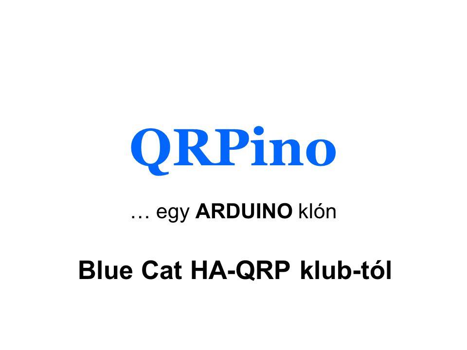 QRPino … egy ARDUINO klón Blue Cat HA-QRP klub-tól