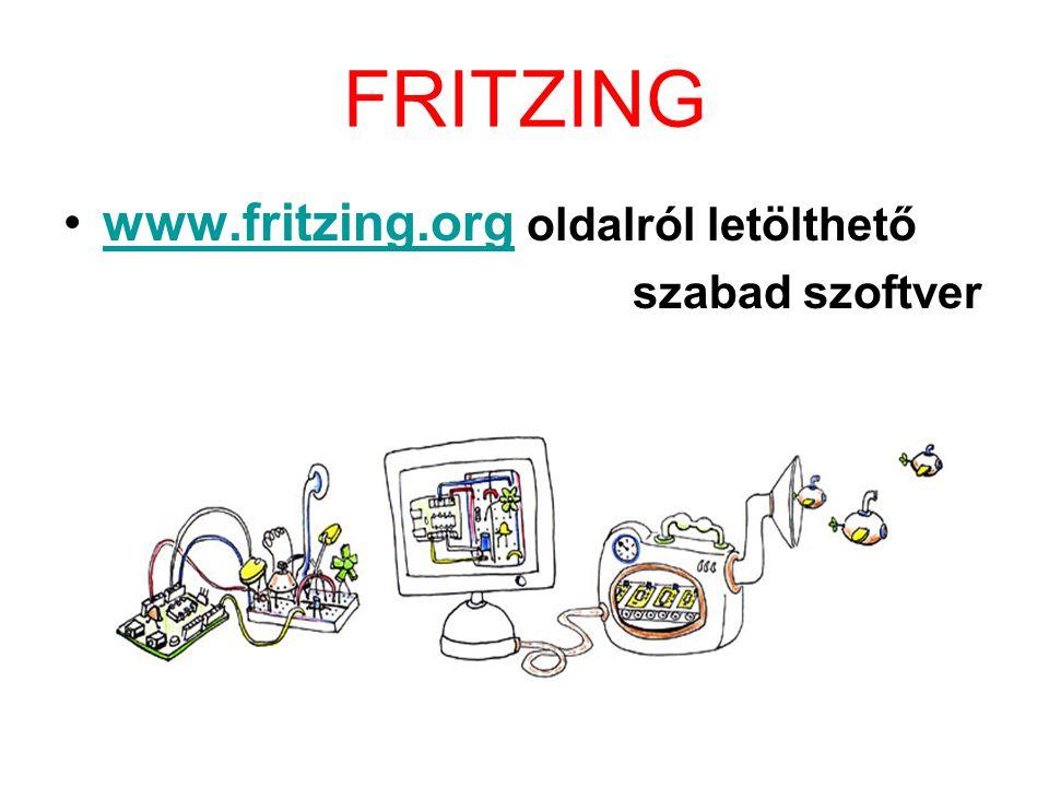 FRITZING www.fritzing.org oldalról letölthetőwww.fritzing.org szabad szoftver