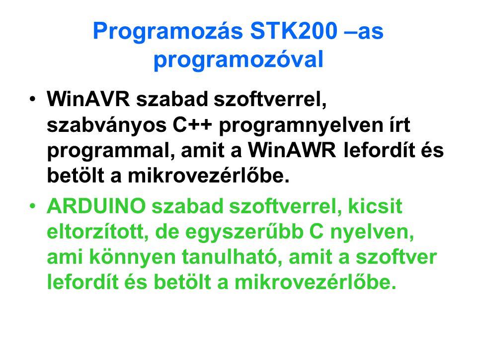 Programozás STK200 –as programozóval WinAVR szabad szoftverrel, szabványos C++ programnyelven írt programmal, amit a WinAWR lefordít és betölt a mikro