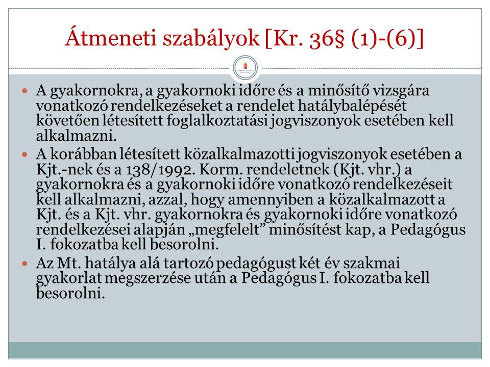 Átmeneti szabályok [Kr.36§ (1)-(6)] A 2013. szeptember 1-jén Pedagógus I.