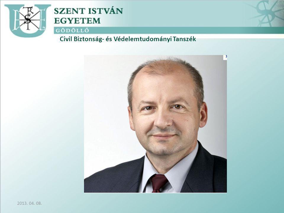Civil Biztonság- és Védelemtudományi Tanszék 2013. 04. 08.