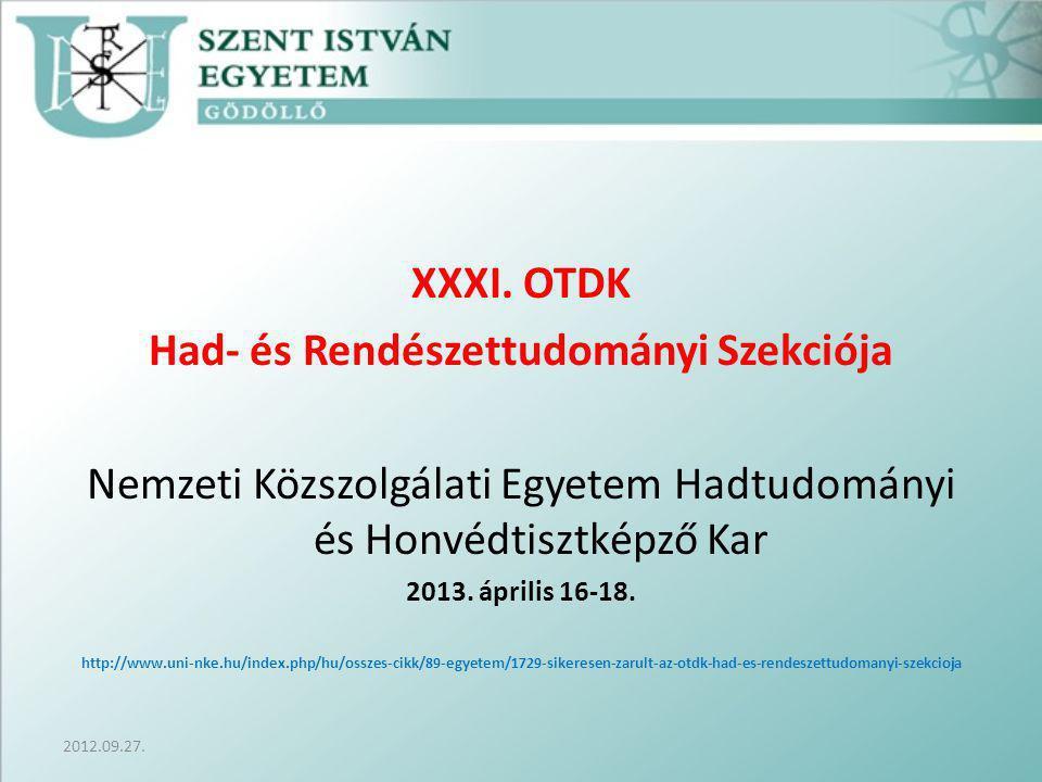 XXXI. OTDK Had- és Rendészettudományi Szekciója Nemzeti Közszolgálati Egyetem Hadtudományi és Honvédtisztképző Kar 2013. április 16-18. http://www.uni
