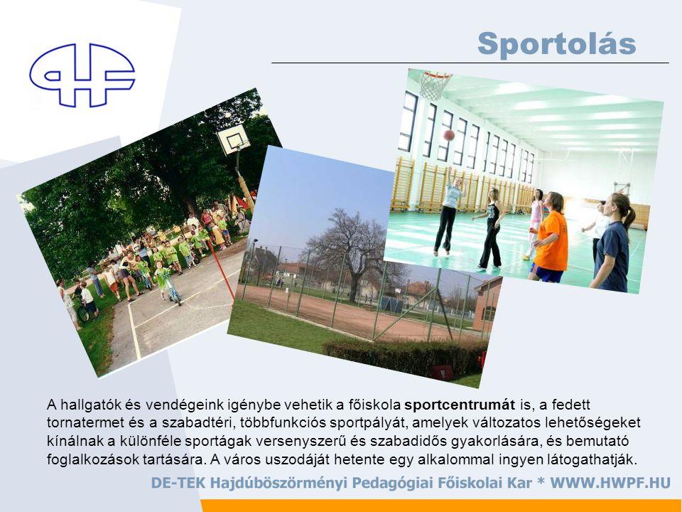 Sportolás A hallgatók és vendégeink igénybe vehetik a főiskola sportcentrumát is, a fedett tornatermet és a szabadtéri, többfunkciós sportpályát, amel