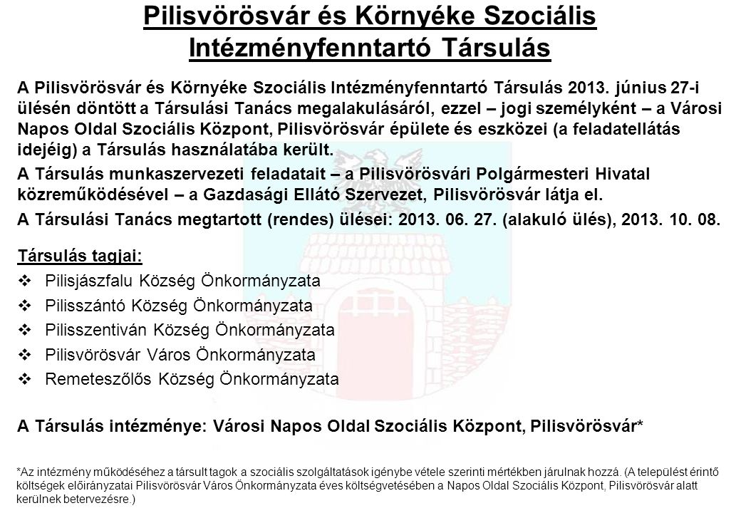 Pilisvörösvár és Környéke Szociális Intézményfenntartó Társulás A Pilisvörösvár és Környéke Szociális Intézményfenntartó Társulás 2013. június 27-i ül