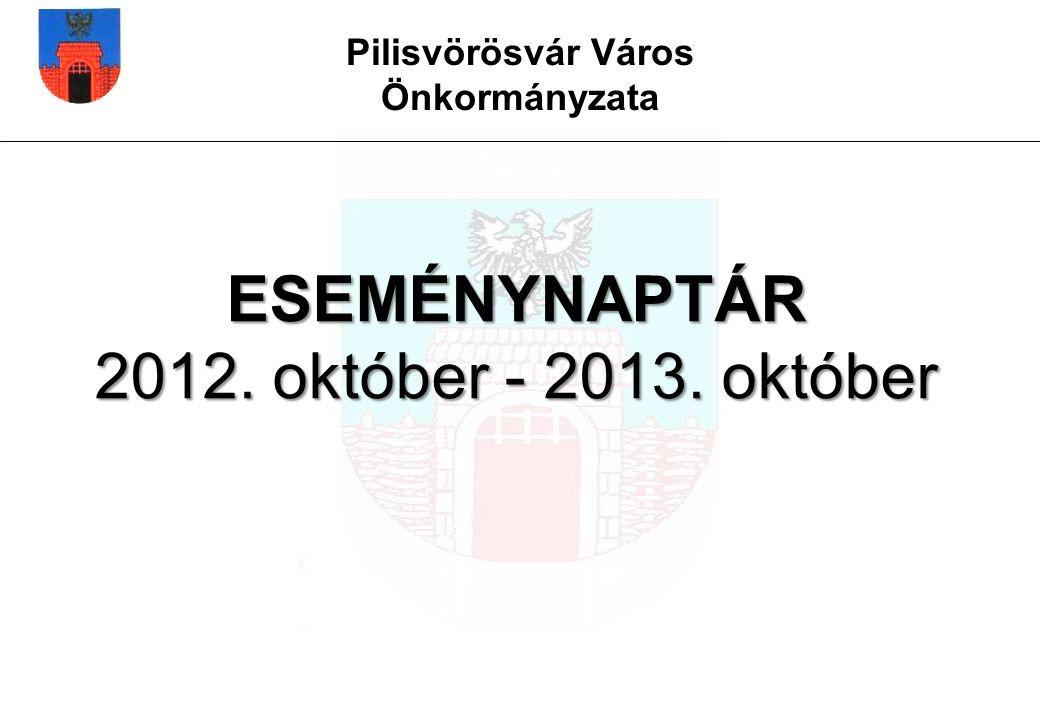 Pilisvörösvár Város Önkormányzata ESEMÉNYNAPTÁR 2012. október - 2013. október