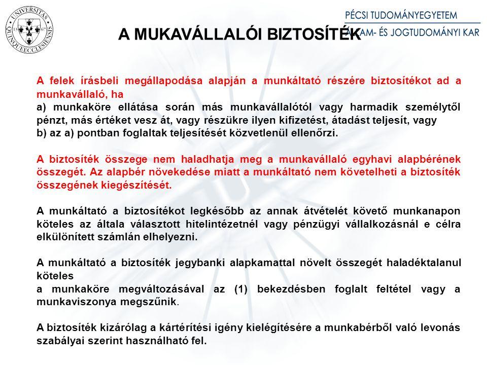 A MUKAVÁLLALÓI BIZTOSÍTÉK A felek írásbeli megállapodása alapján a munkáltató részére biztosítékot ad a munkavállaló, ha a) munkaköre ellátása során m