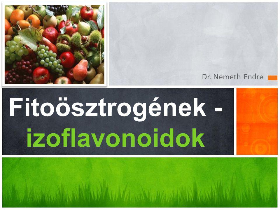 Dr. Németh Endre Fitoösztrogének - izoflavonoidok