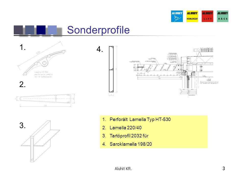 Aluhit Kft. 3 Sonderprofile 4. 1. 2. 3. 1.Perforált Lamella Typ HT-530 2.Lamella 220/40 3.Tartóprofíl 2032 für 4.Saroklamella 198/20