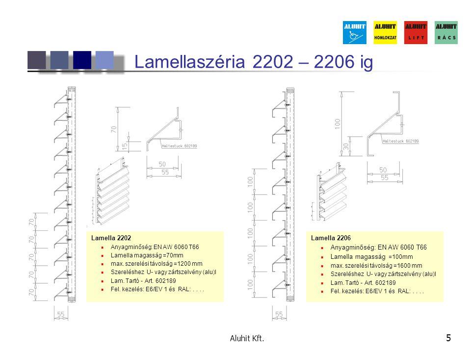 Aluhit Kft. 5 Lamellaszéria 2202 – 2206 ig Lamella 2202 Anyagminőség: EN AW 6060 T66 Lamella magasság =70mm max. szerelési távolság =1200 mm Szerelésh
