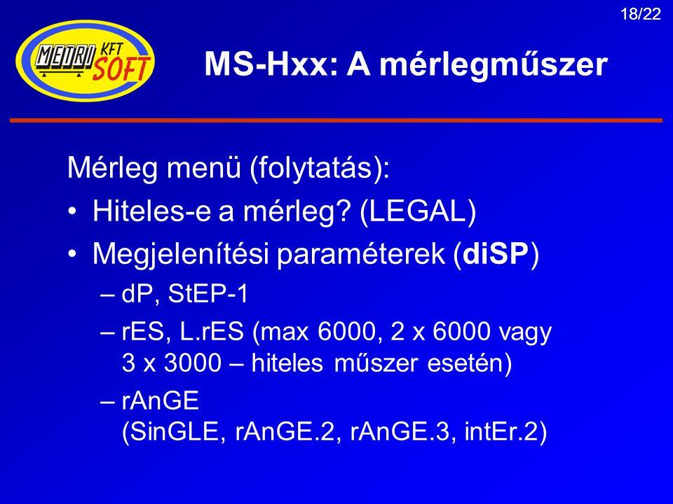 18/22 MS-Hxx: A mérlegműszer Mérleg menü (folytatás): Hiteles-e a mérleg.